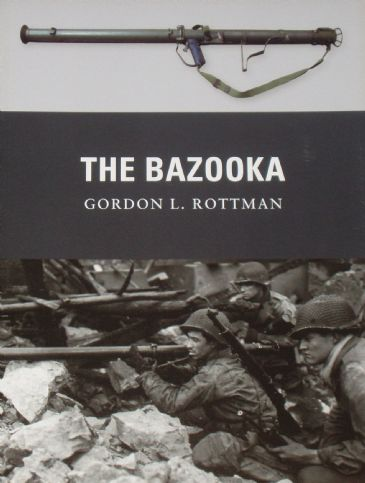 The Bazooka, by Gordon L. Rottman